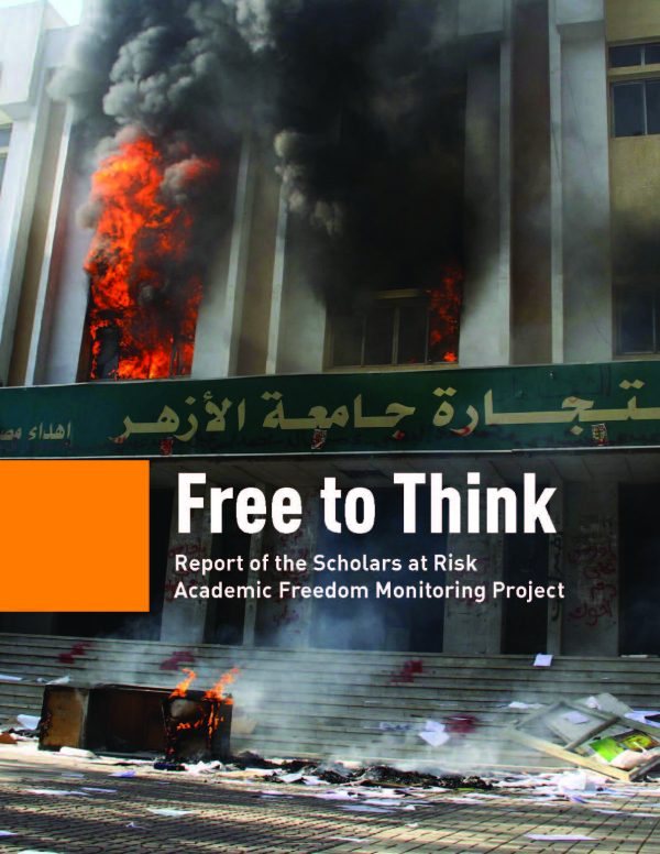 Free to Think: A Report of the Scholars at Risk Academic Freedom Monitoring Project