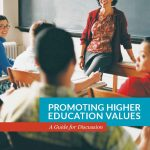 Promoting Higher Education Values: A Guide for Discussion