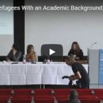 Supporting Refugees With an Academic Background: Reports from European Commission Supported Projects (Panel)