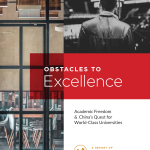 Obstacles to Excellence: Academic Freedom & China's Quest for World Class Universities