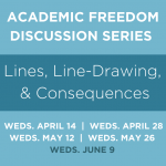 Lines, Line-Drawing, and Consequences: An Academic Freedom Discussion Series
