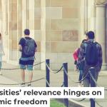 Universities' relevance hinges on academic freedom